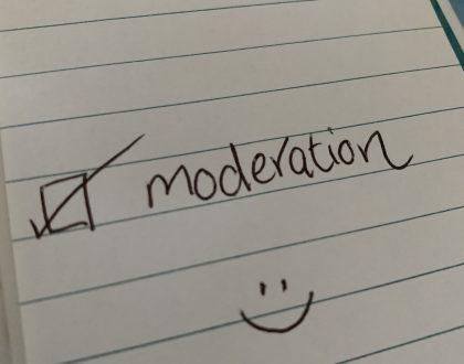 balance, consideration and moderation